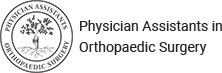 Physician Assistants in Orthopaedic Surgery